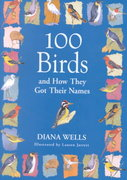 100 Birds and How They Got Their Names 1st edition 9781565122819 156512281X