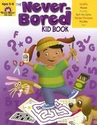 The Never-Bored Kid Book, Ages 5-6 0 9781596731547 1596731540
