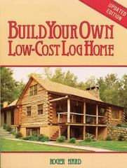 Build Your Own Low-Cost Log Home 2nd edition 9780882663999 0882663992