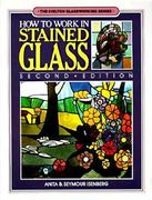 How to Work in Stained Glass 2nd edition 9780801973550 0801973554
