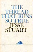 The Thread That Runs So True 1st Edition 9780684151601 068415160X
