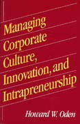 Managing Corporate Culture, Innovation, and Intrapreneurship 0 9781567200478 1567200478