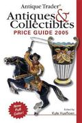 Antique Trader Antiques & Collectibles Price Guide 2005 21st edition 9780873498180 0873498186