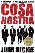 Cosa Nostra: A History of the Sicilian Mafia 1st Edition 9781466893054 1466893052