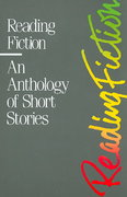 Reading Fiction: An Anthology of Short Stories 1st edition 9780074814765 0074814761