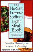 The No-Salt, Lowest-Sodium Light Meals Book 1st edition 9780312335021 0312335024