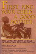 First Find Your Child a Good Mother 0 9780813517681 0813517680