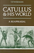 Catullus and His World 0 9780521319683 0521319684