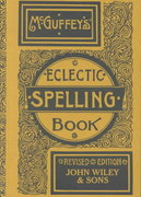 McGuffey's Eclectic Spelling-Book 1st edition 9780471289432 0471289434