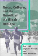 Race, Culture, and the Revolt of the Black Athlete 1st Edition 9780226318561 0226318567