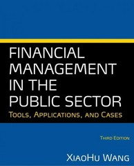 Financial Management in the Public Sector 3rd Edition 9780765636898 0765636891