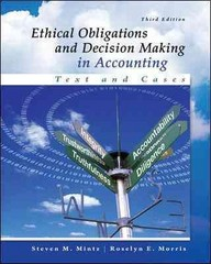 Ethical Obligations and Decision-Making in Accounting 3rd Edition 9780077862213 007786221X
