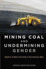 Mining Coal and Undermining Gender 1st Edition 9780813563671 0813563674