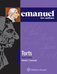 Emanuel Law Outlines - Torts 10th Edition 9781454840916 1454840919
