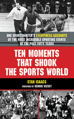 Ten Moments that Shook the Sports World 0 9781602396289 1602396280
