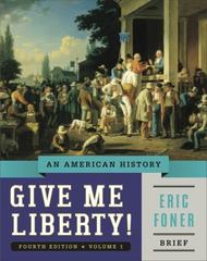 Give Me Liberty! 4th Edition 9780393920338 039392033X