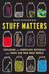 Stuff Matters 1st Edition 9780544237049 0544237048