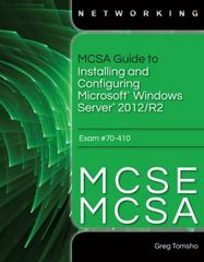 MCSA Guide to Installing and Configuring Microsoft Windows Server 2012 /R2, Exam 70-410 1st Edition 9781285868653 128586865X