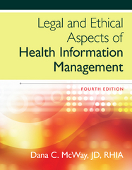 Legal and Ethical Aspects of Health Information Management 4th Edition 9781285867380 1285867386