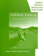 Student Solutions Manual with Study Guide, Volume 1 for Serway/Vuille's College Physics 10th Edition 9781285866253 1285866258