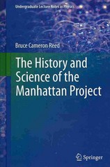 The History and Science of the Manhattan Project 1st Edition 9783642402968 3642402968