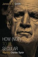 How (Not) to Be Secular 1st Edition 9780802867612 0802867618