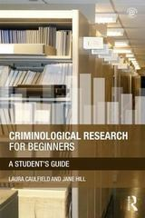 Criminological Research for Beginners 1st Edition 9780415509619 0415509610