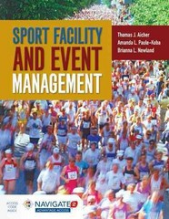 Sport Facility And Event Management 1st Edition 9781284034790 1284034798