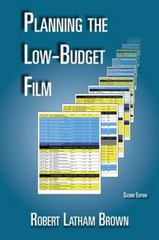 Planning the Low-Budget Film 2nd Edition 9780976817840 0976817845