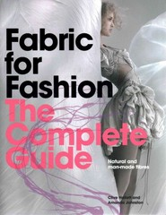 Fabric for Fashion - The Complete Guide 1st Edition 9781780673349 1780673345
