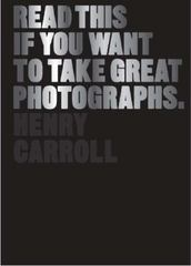Read This If You Want to Take Great Photographs 1st Edition 9781780673356 1780673353