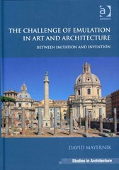 The Challenge of Emulation in Art and Architecture 1st Edition 9781317039259 1317039254