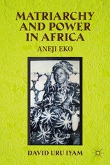 Matriarchy and Power in Africa 1st Edition 9781137382788 1137382783