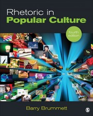 Rhetoric in Popular Culture 4th Edition 9781452203461 1452203466