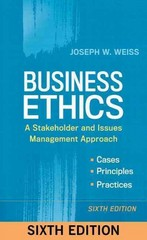 Business Ethics 6th Edition 9781626561410 1626561419