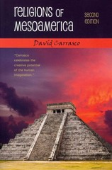 Religions of Mesoamerica 2nd Edition 9781478616160 1478616164
