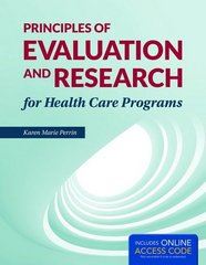 Principles of Evaluation and Research for Health Care Programs 1st Edition 9781284038965 1284038963