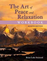 The Art of Peace and Relaxation Workbook 8th Edition 9781284044393 1284044394