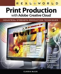 Real World Print Production with Adobe Creative Cloud 1st Edition 9780321970329 0321970322