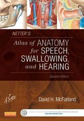 Netter's Atlas of Anatomy for Speech, Swallowing, and Hearing 2nd Edition 9780323239820 032323982X