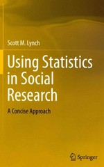 Using Statistics in Social Research 1st Edition 9781461485728 146148572X