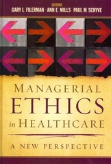 Managerial Ethics in Healthcare 1st Edition 9781567936032 1567936032