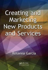 Creating and Marketing New Products and Services 1st Edition 9781482203615 1482203618