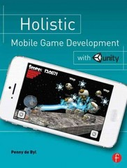 Holistic Mobile Game Development with Unity 1st Edition 9781135038953 1135038953