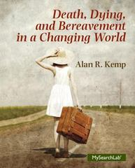 Death, Dying and Bereavement in a Changing World 1st Edition 9780205790760 0205790763