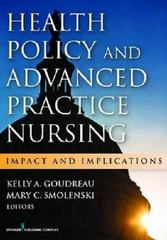 Health Policy and Advanced Practice Nursing 1st Edition 9780826169426 0826169422