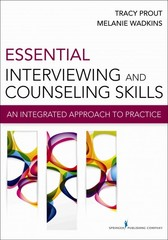 Essential Interviewing and Counseling Skills 1st Edition 9780826199164 082619916X