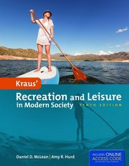 Kraus' Recreation and Leisure in Modern Society 10th Edition 9781449689575 1449689574