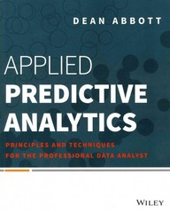 Applied Predictive Analytics 1st Edition 9781118727966 1118727967