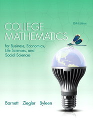 College Mathematics for Business, Economics, Life Sciences, and Social Sciences 13th edition 9780321945518 0321945514